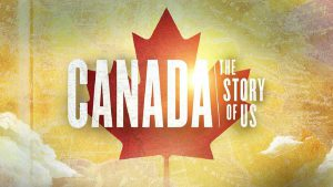 Canada the Story of Us episode 2 – Hunting Treasure 1777 to 1793