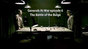 Read more about the article Generals At War episode 6 – The Battle of the Bulge