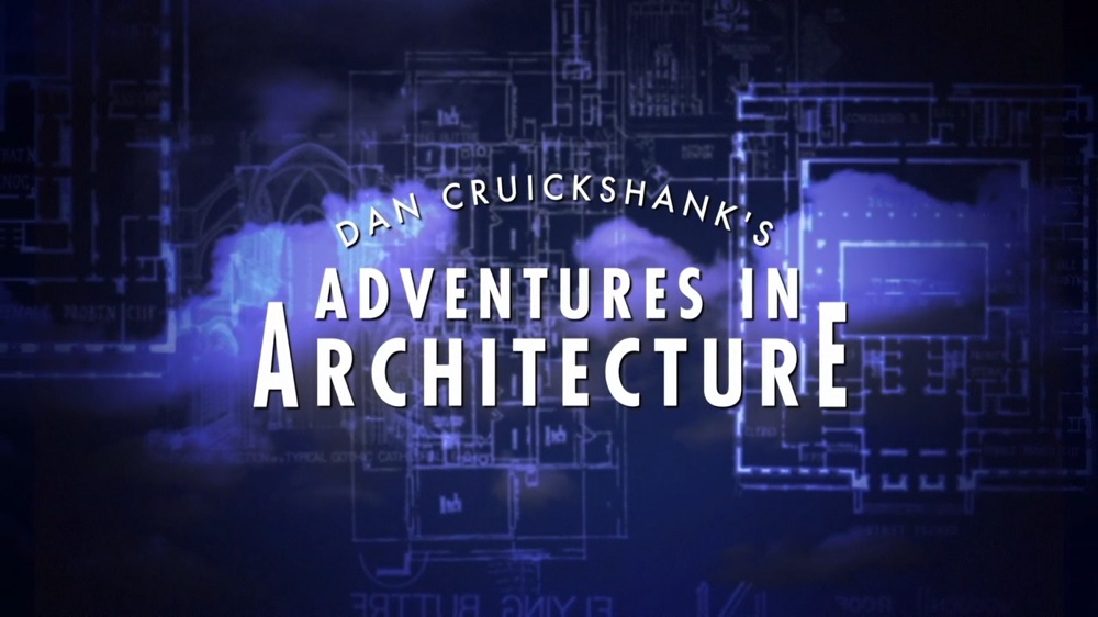 Dan Cruickshank's Adventures in Architecture episode 1