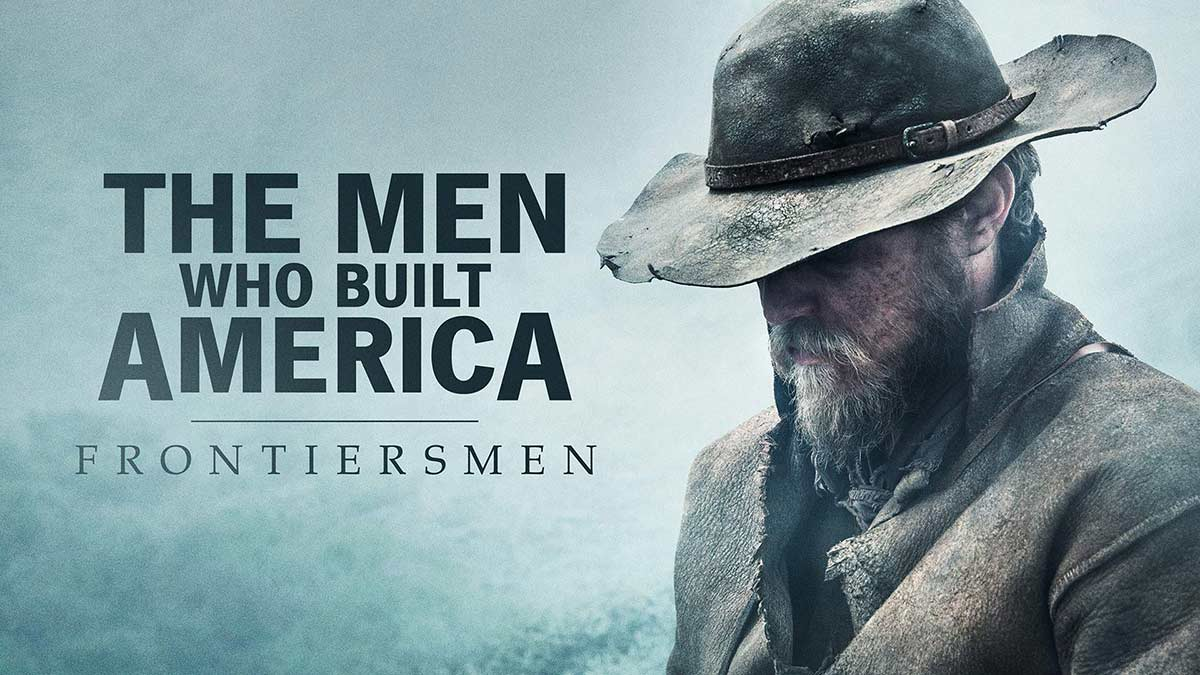 The Men Who Built America episode 1 – Into the Wilderness
